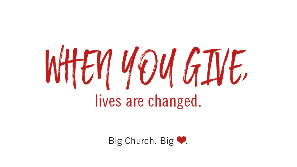 Big Church. Big Heart.