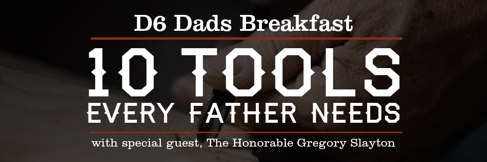 D6 Dads Breakfast - 10 Tools Every Father Needs